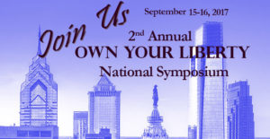 2nd Annual OWN YOUR LIBERTY National Symposium @ National Constitution Center  | Philadelphia | Pennsylvania | United States